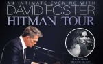 Image for An Intimate Evening With David Foster: Hitman Tour Featuring Special Guest Katharine McPhee